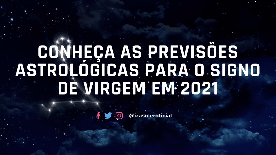 Conheça as previsões astrológicas para o signo de Virgem em 2021